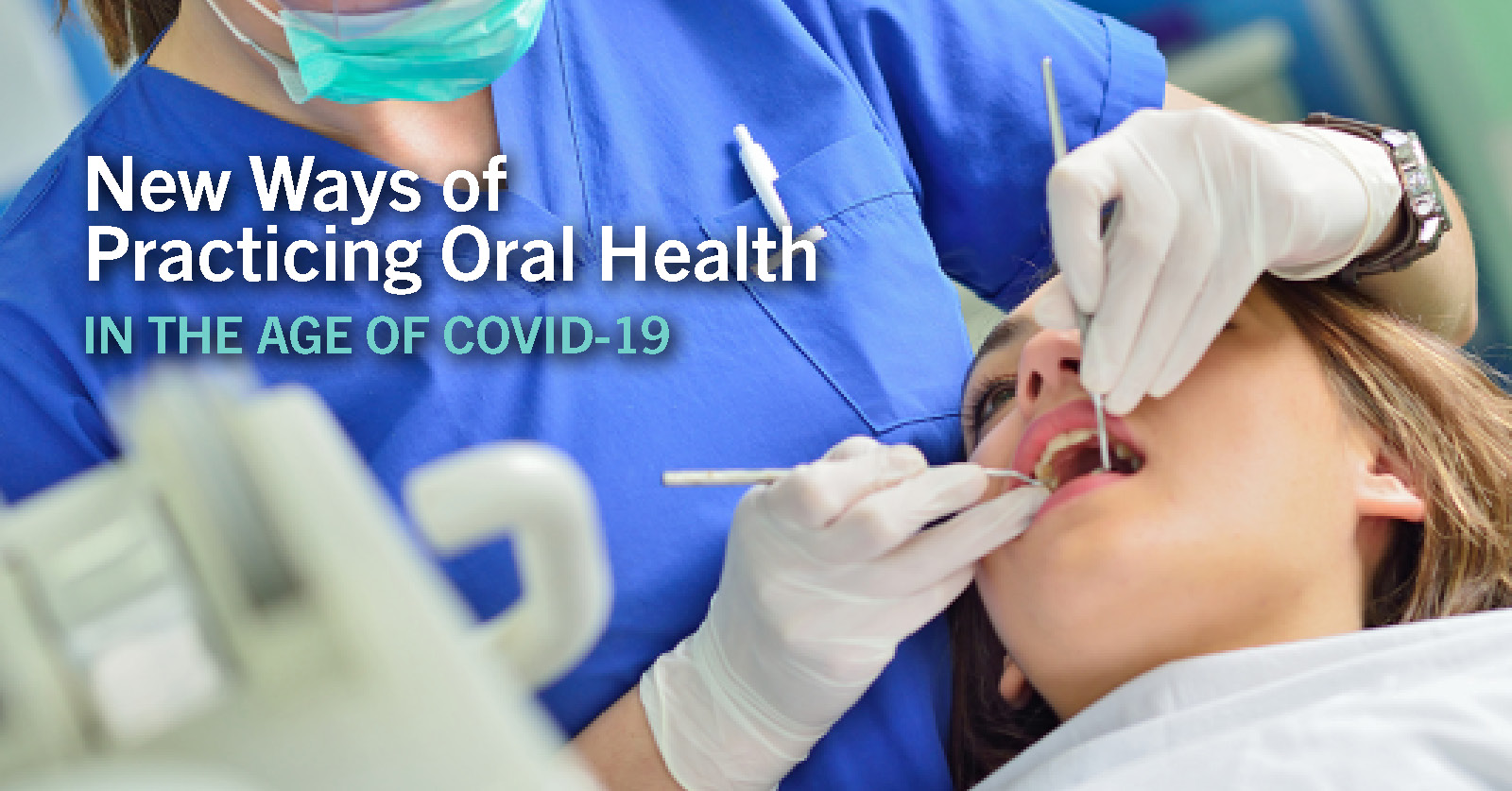 New Ways of Practicing Oral Health in the Age of COVID-19