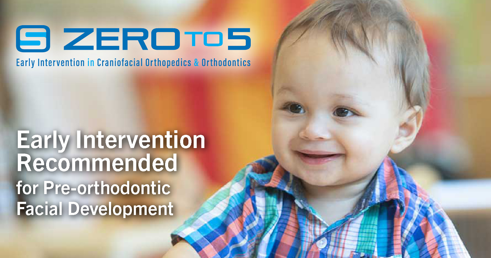 Zero to 5: Early Intervention Recommended for Pre-orthodontic Facial Development