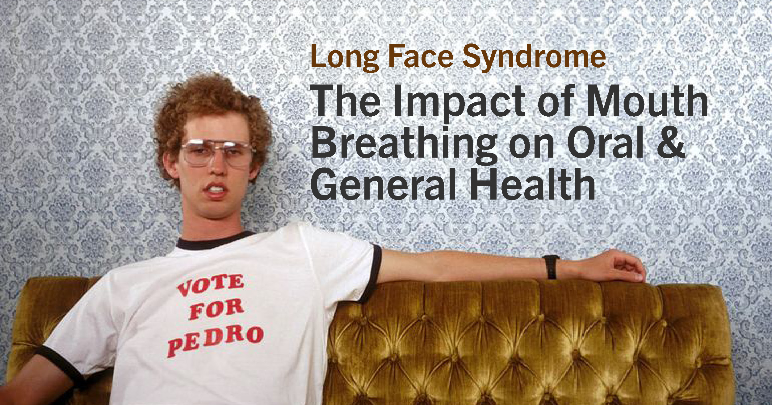 The Impact of Mouth Breathing on Oral & General Health