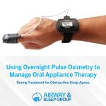 Using Overnight Pulse Oximetry to Manage Oral Appliance Therapy (OAT) during Treatment for Obstructive Sleep Apnea (OSA)